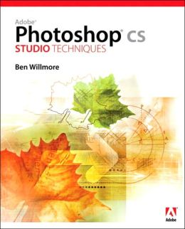 Adobe Photoshop CS Studio Techniques Ben Willmore