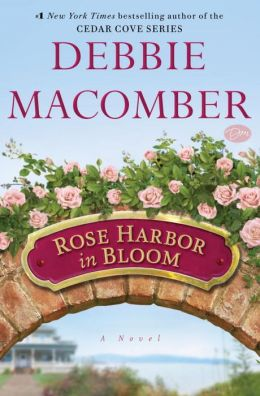 Rose Harbor in Bloom: A Novel Debbie Macomber