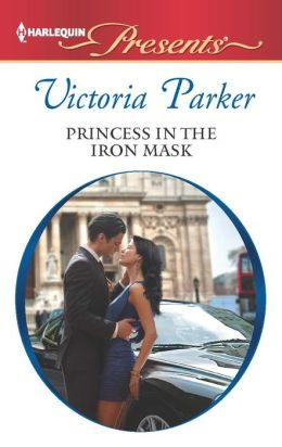 Princess in the Iron Mask (Harlequin Presents) Victoria Parker