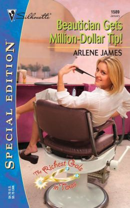 Beautician Gets Million-Dollar Tip! (Silhouette Special Edition No. 1589) Arlene James