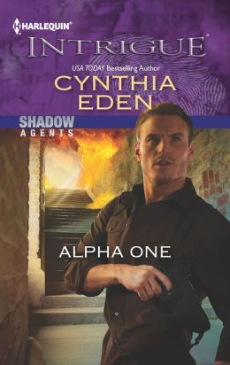 Alpha One (Harlequin Intrigue Series) Cynthia Eden