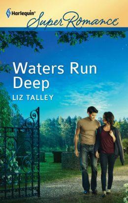 Waters Run Deep (Harlequin Superromance) Liz Talley