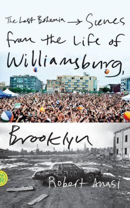 The Last Bohemia Scenes From The Life Of Williamsburg border=