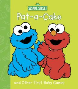 Pat-A-Cake and Other First Ba Games (Sesame Street) (Sesame Beginnings)