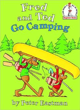 Fred and Ted Go Camping (Beginner Books(R)) Peter Eastman