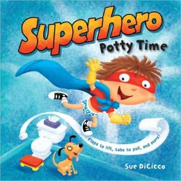 Superhero Potty Time Sue DiCicco