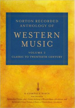 Norton Anthology of Western Music: Volume 2: Classic to Twentieth Century Claude V. Palisca