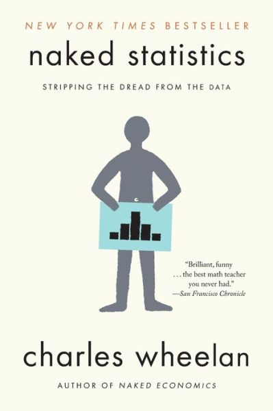 Naked Statistics: Stripping the Dread from the Data pdf