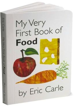 My Very First Book Of Food By Eric Carle 9780399247477