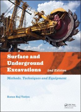 Surface and Underground Excavations: Methods, Techniques and Equipment Ratan Raj Tatiya