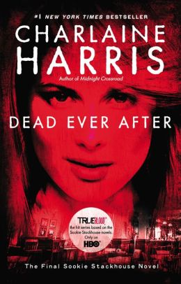 Dead Ever After: A Sookie Stackhouse Novel by Charlaine
