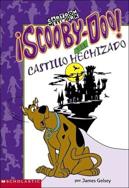 Scooby-Doo And The Haunted Castle: Scooby-Doo Y El Castillo Hechizado James Gelsey