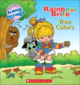 Rainbow Brite: True Colors Quinlan B. Lee and Jutta Langer S.L.