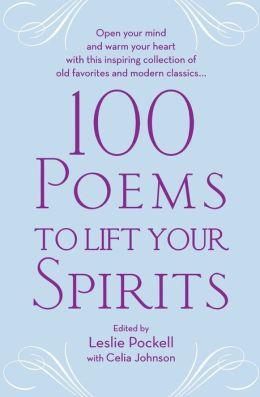 100 Poems to Lift Your Spirits Celia Johnson