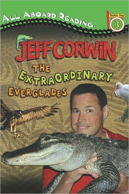 The Extraordinary Everglades (Jeff Corwin) Jeff Corwin