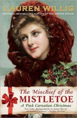 The Mischief Of The Mistletoe Pink Carnation Series 7 border=