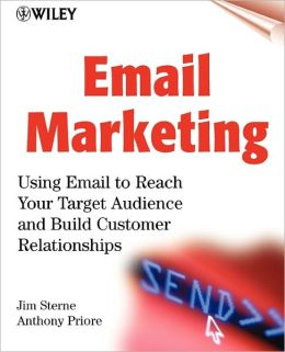 Email Marketing: Using Email to Reach Your Target Audience and Build Customer Relationships (7.5 x 9.25