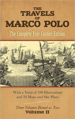 The Travels of Marco Polo: The Complete Yule-Cordier ...