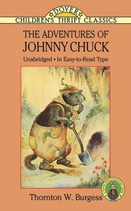 The Adventures Of Johnny Chuck By Thornton W Burgess