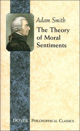 The Theory of Moral Sentiments by Adam Smith ...