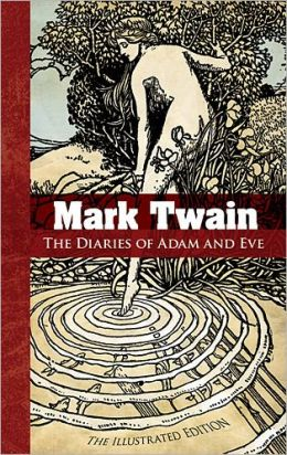 the diaries of adam and eve by mark twain 9780486499017. Black Bedroom Furniture Sets. Home Design Ideas