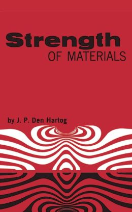 Strength of Materials J. P. Den Hartog