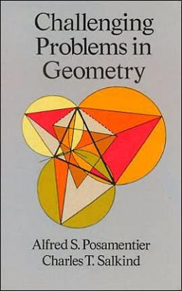 Challenging Problems in Geometry Alfred S. Posamentier, Charles T. Salkind