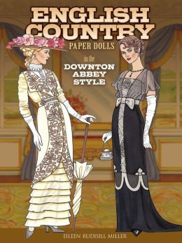 English Country Paper Dolls In The Downton Abbey Style By