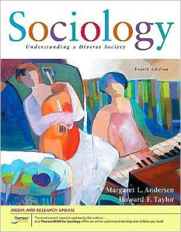 Sociology: Understanding a Diverse Society, Updated (with CengageNOW, InfoTrac 1-Semester Printed Access Card) Margaret L. Andersen and Howard F. Taylor