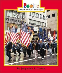 Veterans Day (Rookie Read-About Holidays) Jacqueline S. Cotton
