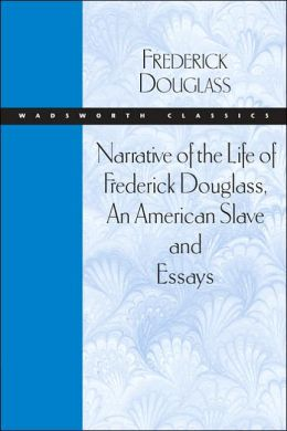 Narrative of the life of frederick douglass essays