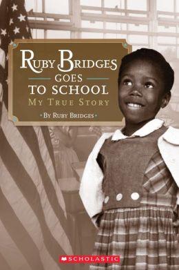 Ruby Bridges Goes To School My True Story By Ruby Bridges