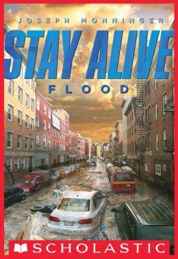Stay Alive #4: Flood by Joseph Monninger | 9780545563611 ...