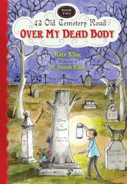 43 old cemetery road dying to meet you by kate klise and sarah