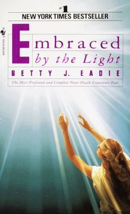 Embraced By The Light By Betty J Eadie 9780553565911