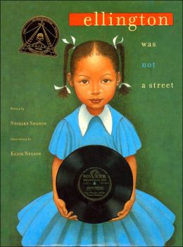 Ellington Was Not a Street Ntozake Shange and Kadir Nelson