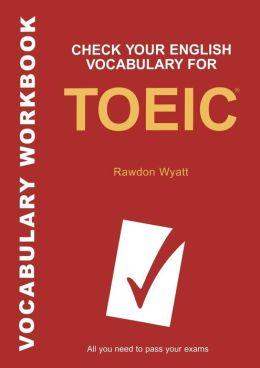 Check Your English Vocabulary for TOEIC Rawdon Wyatt