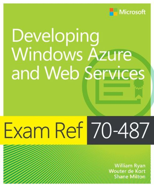 Exam Ref 70 487 Developing Windows Azure And Web Services Ebook