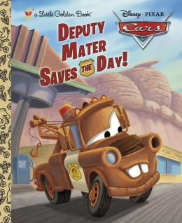 Deputy Mater Saves the Day! (Disney/Pixar Cars) (Little Golden Book) Frank Berrios and RH Disney