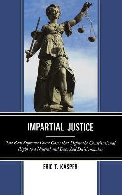 Impartial Justice: The Real Supreme Court Cases that ...  Impartial Judge