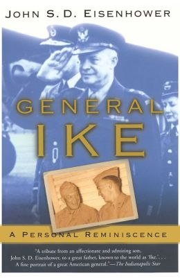 General Ike: A Personal Reminiscence John S. D. Eisenhower