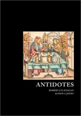 Antidotes: Principles and Clinical Applications Alison Jones, Robert Flanagan, Robert L. Maynard