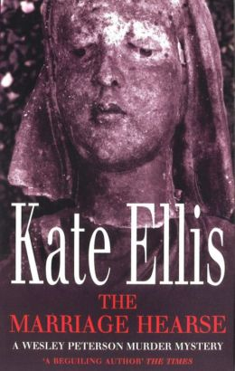 The Marriage Hearse (The Wesley Peterson Murder Mysteries) Kate Ellis