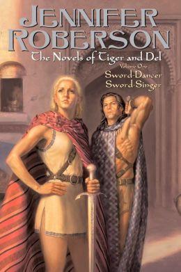 The Novels of Tiger and Del, Volume I Jennifer Roberson
