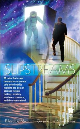 Slipstreams Martin H. Greenberg and John Helfers