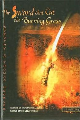 The Sword That Cut the Burning Grass (The Samurai Mysteries) Dorothy Hoobler and Thomas Hoobler