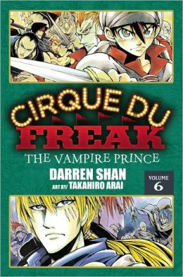 Cirque Du Freak Manga, Vol. 6: The Vampire Prince by Darren Shan | 9780759530409 | Paperback