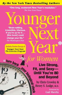 Younger Next Year For Women Live Strong Fit And Sexy