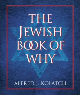 The Second Jewish Book of Why Alfred J. Kolatch
