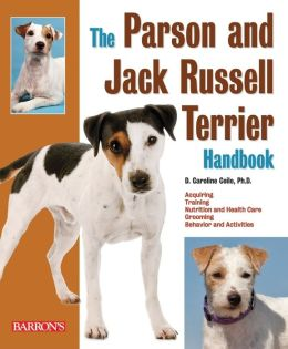 The Parson and Jack Russell Terrier Handbook (Barron's Pet Handbooks) D. Caroline Coile